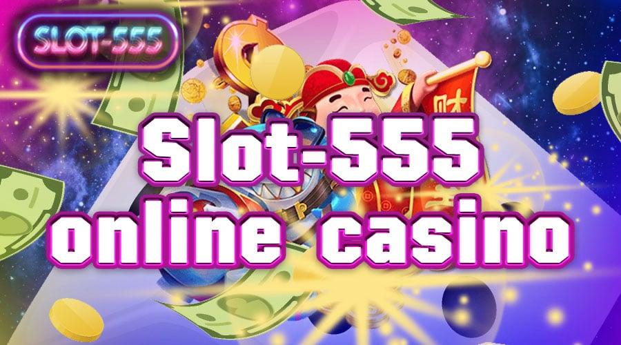 slot-555 online casino